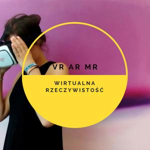 Wirtualna i rozszerzona rzeczywistość ułatwia nam życie.